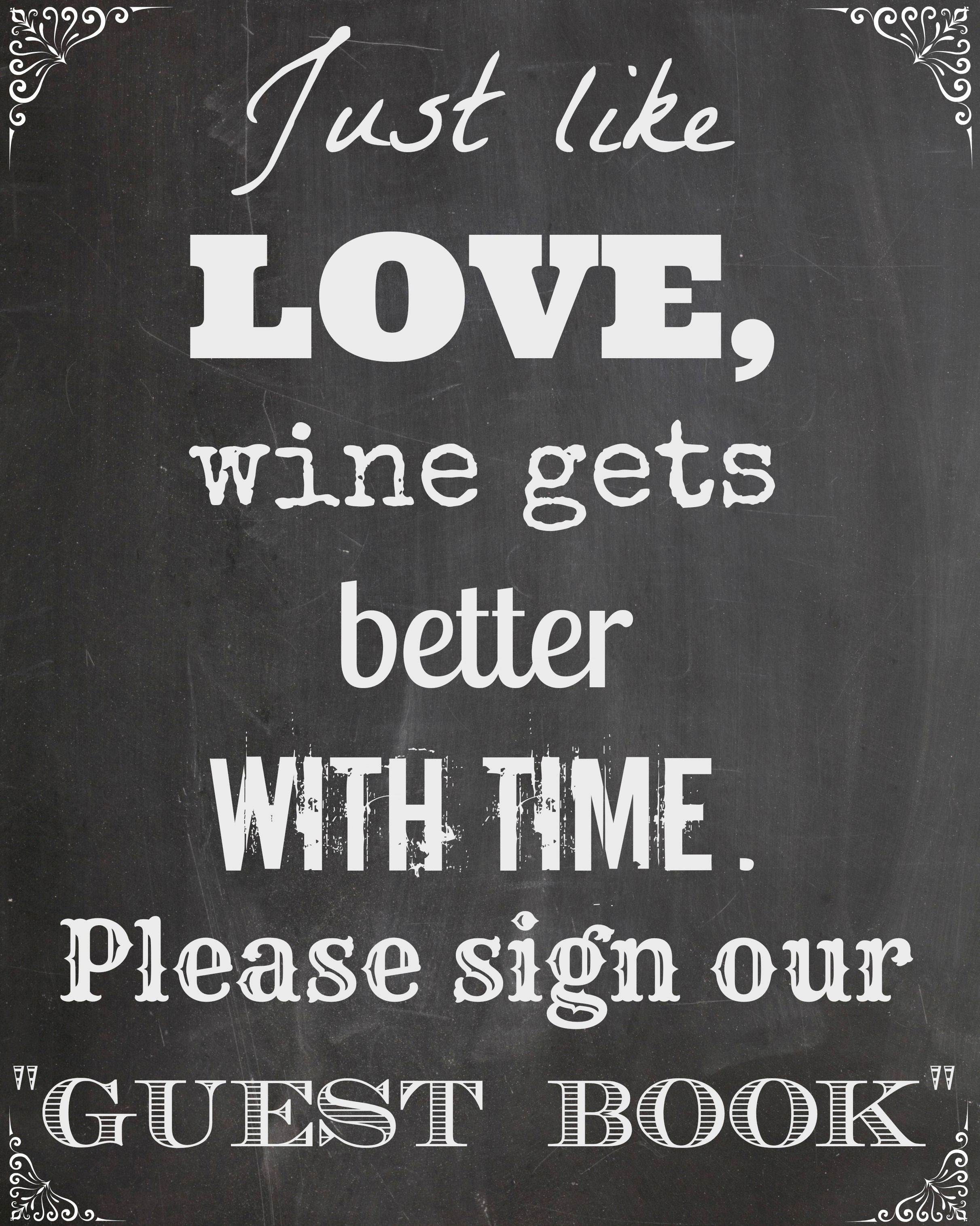 Just Like Love Wine Gets Better With Time Please Sign Our Guest