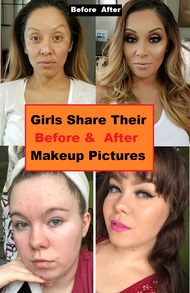 Girls Share Their Before and After #Makeup #Pictures #funny