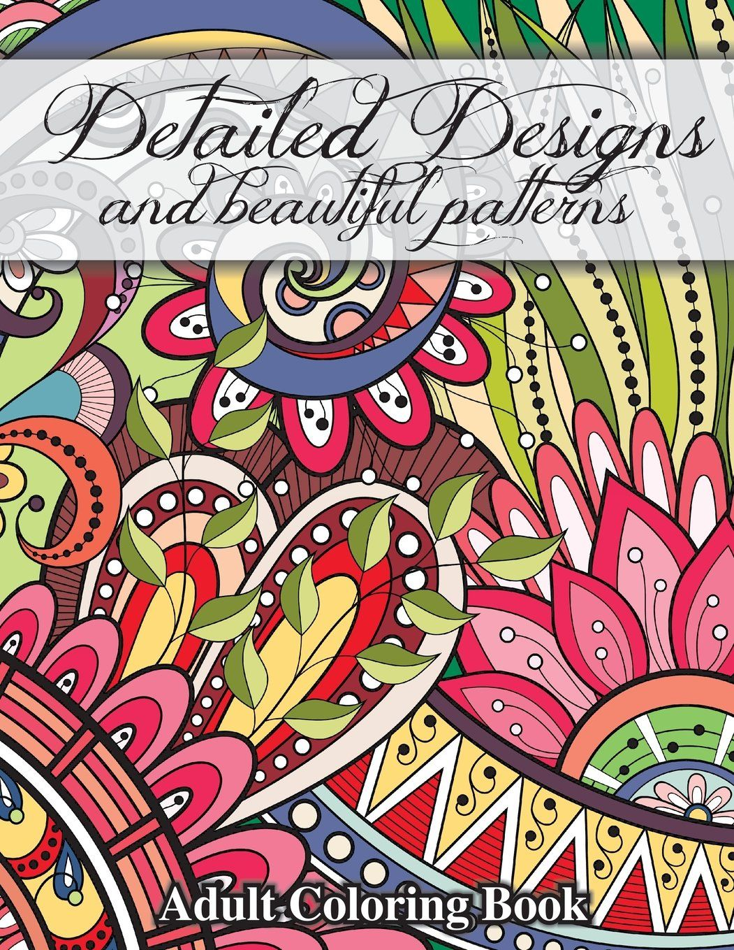 Detailed Designs and Beautiful Patterns (Sacred Mandala Designs and ...