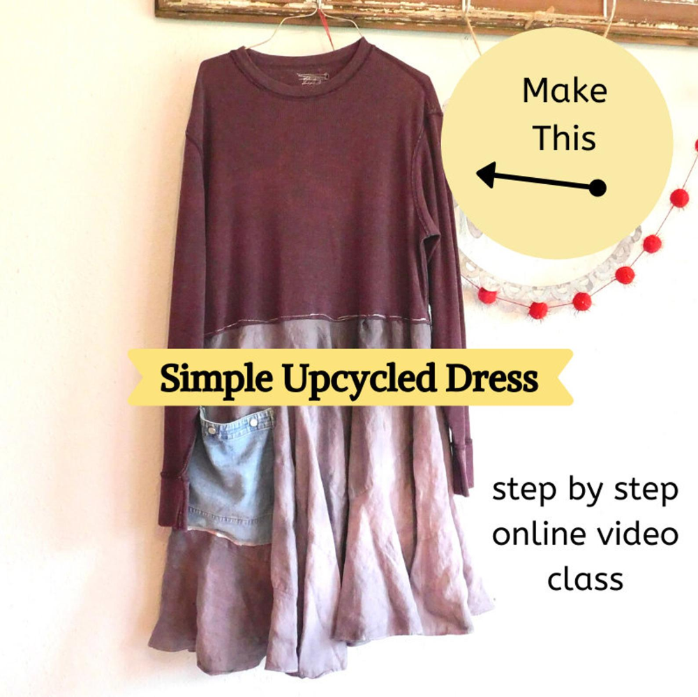 Simple Upcycled Dress Sewing Class Upcycled Sewing Classes Etsy In 2020 Upcycle Clothes Diy Upcycled Dress Upcycle Clothes