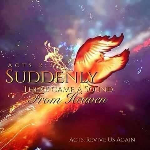 Acts 2:2 And suddenly there came from heaven a sound like a mighty ...