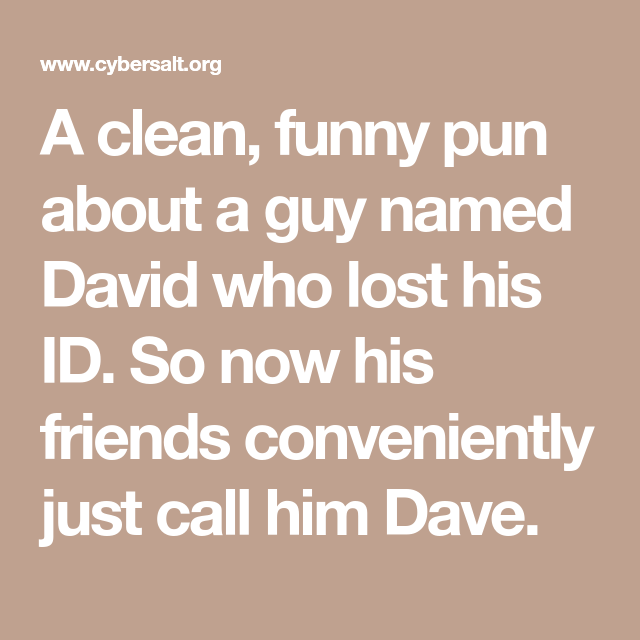 A clean, funny pun about a guy named David who lost his ID