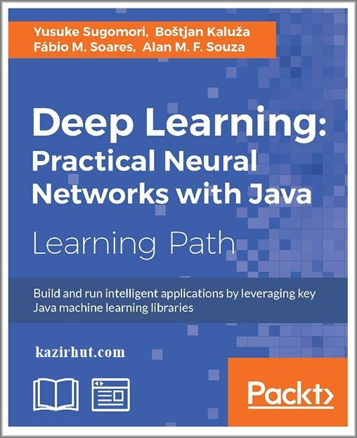 Deep Learning - Practical Neural Networks with Java Build and run