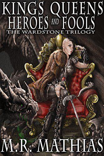 Kings Queens Heroes Fools The Wardstone Trilogy Book 2 By Mathias M R Hero The Fool Book Dragon