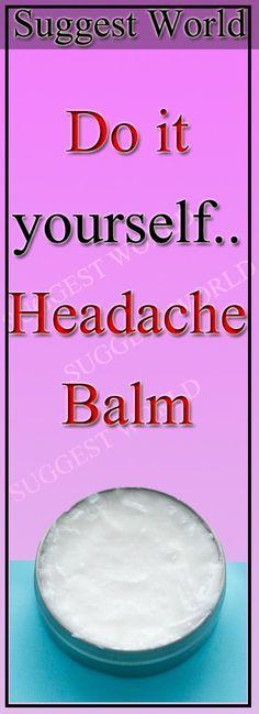 Do it yourself headache balm health remedies solutioingenieria Choice Image