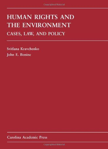 Human Rights and the Environment by Svitlana Kravchenko. Save 3 Off!. $78.00. 637 pages. Author: Svitlana Kravchenko. Publisher: Carolina Academic Press (August 30, 2008). Publication: August 30, 2008