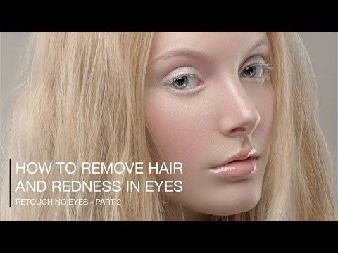 ▷ Removing Hair, Veins and Redness in Eyes in Photoshop