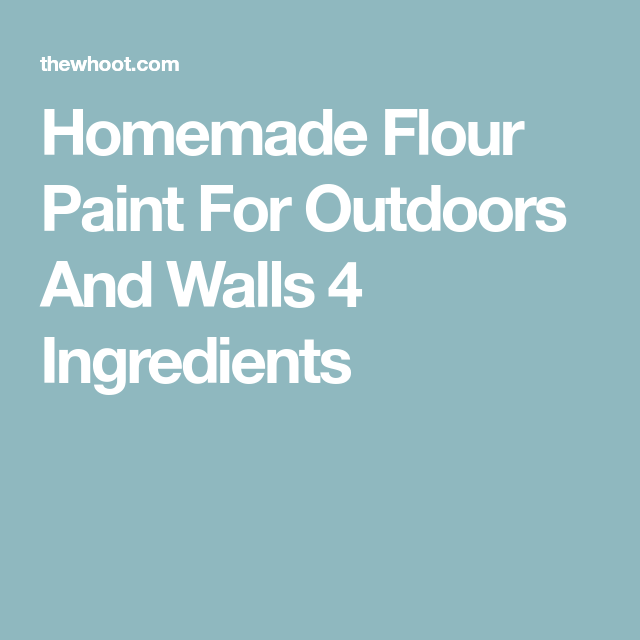Flour paint for outdoors and walls 4 ingredients homemade flour paint for outdoors and walls 4 ingredients solutioingenieria Choice Image
