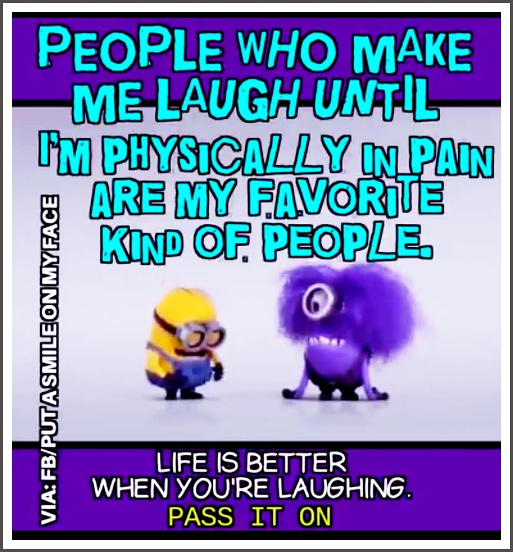 Life Is Better When You Re Laughing Minions Memes And Jokes Minions Quotes Make Me Laugh Funny Memes
