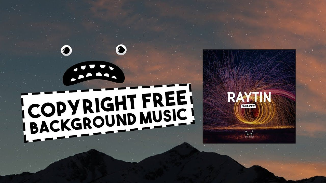 Raytin Sparks Bass Rebels Release Non Copyrighted Music For Gaming In 2020 Video Websites Free Background Music Edm Music