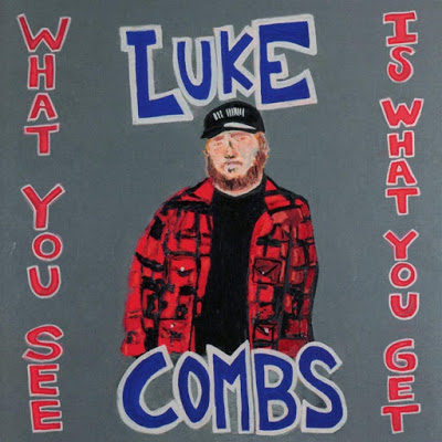 New Album Releases What You See Is What You Get Luke Combs Country Luke Music Album Covers Lady Antebellum