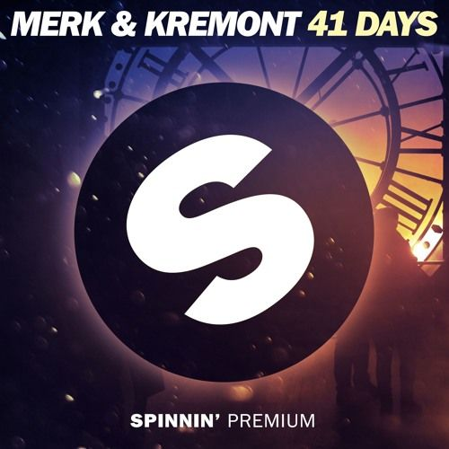 Merk & Kremont - 41 Days (Extended Mix) (FREE DOWNLOAD) by Spinnin' Records
