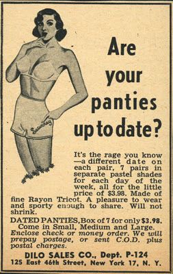 "Are your panties up to date? One wouldn't wanted dated panties ... ""monday, tuesday ..."