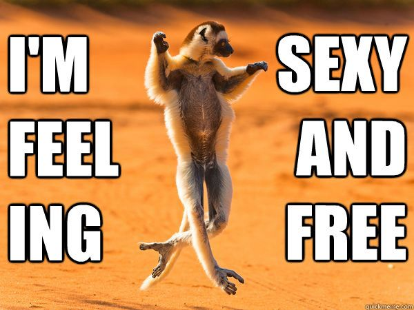 i feel sexy and free