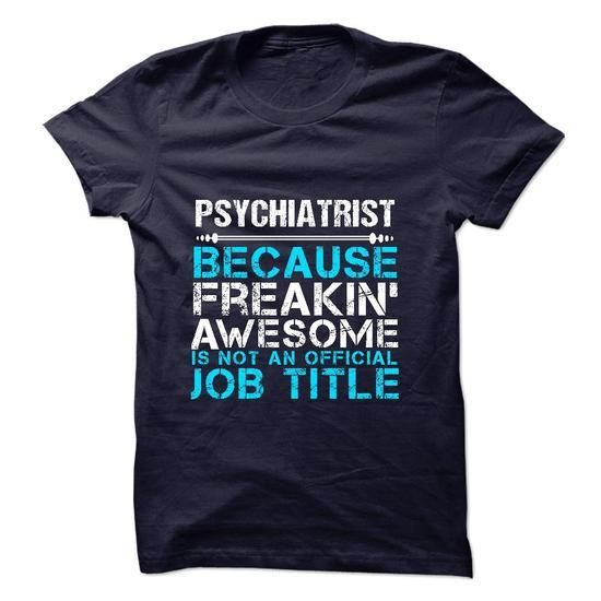 PSYCHIATRIST SHIRT T Shirts, Hoodies Sweatshirts. Check price ==► http://store.customtshirts.xyz/go.php?u=https://www.sunfrog.com/Jobs/PSYCHIATRIST-SHIRT.html?41382