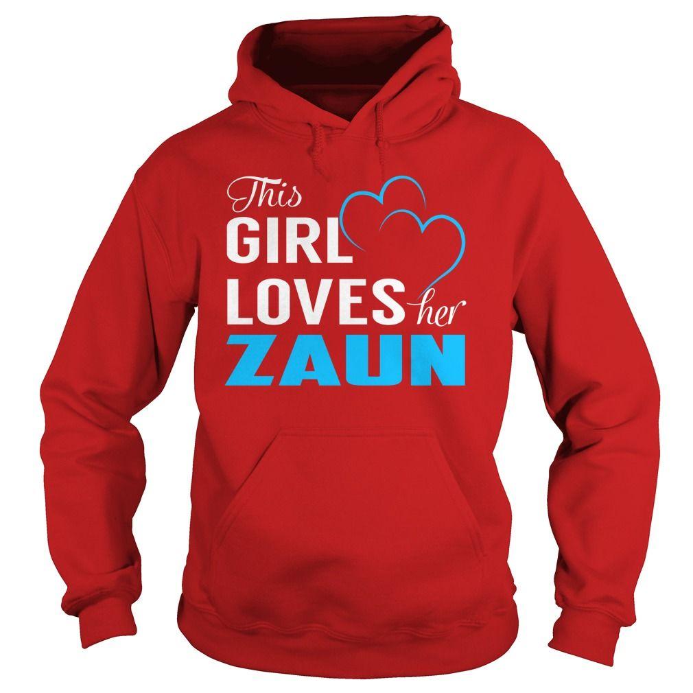 This Girl Loves Her ZAUN Name Shirts t ideas Popular