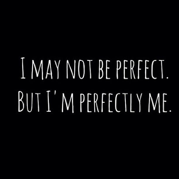 Nobody Is Perfect But Everyone Is Imperfectly Perfect Words