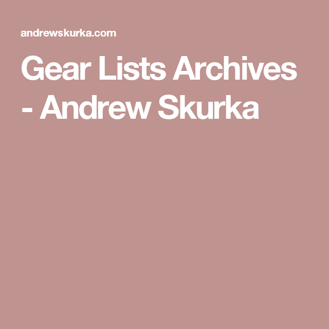 Gear Lists Archives - Andrew Skurka