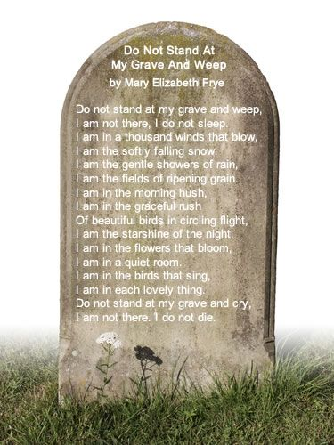 Do not stand at my grave and weep poem, words by Mary