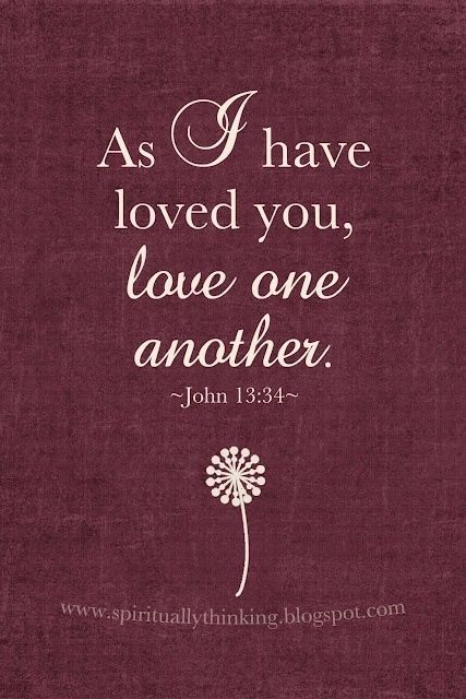 As I Have Loved You Love One Another John