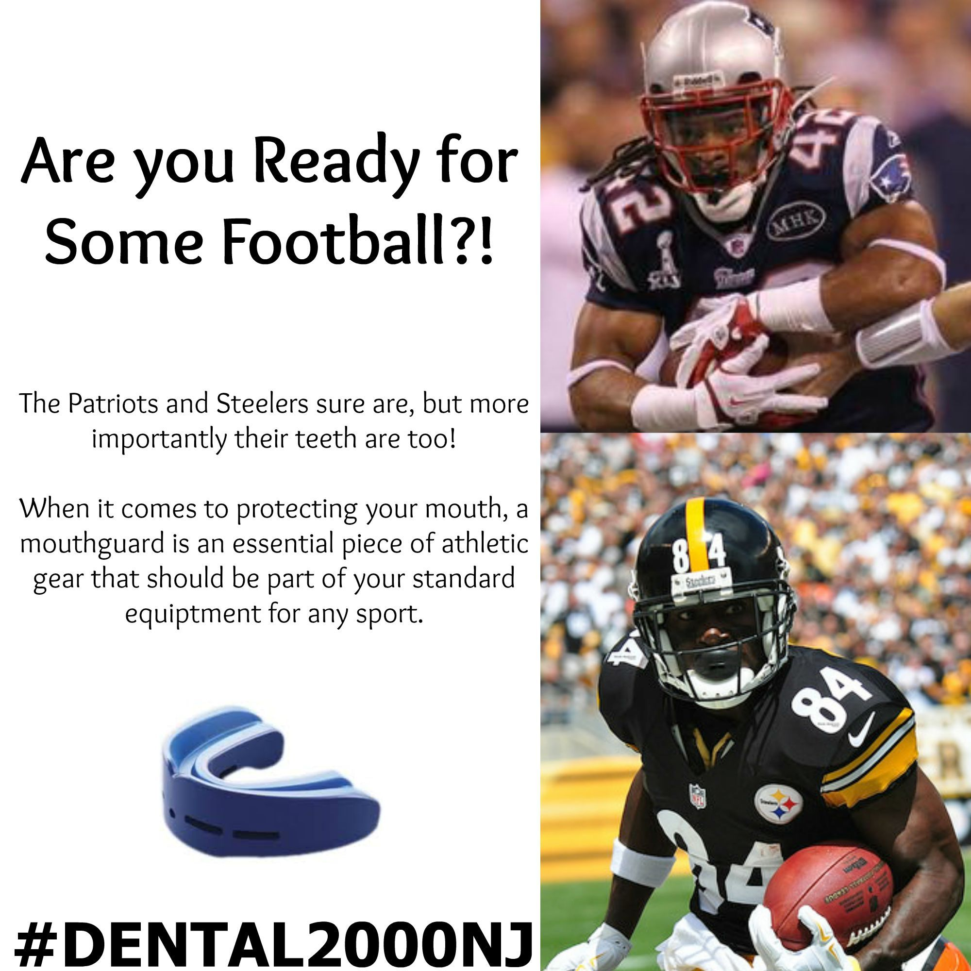 The time has come for the start of a new #NFL season! The #Steelers and #Patriots  are ready...and so are their teeth! Dental 2000 recommends any and all athletes of any age wear a mouthguard during contact sports to protect their teeth. It's an investment worth making! #Dental2000NJ