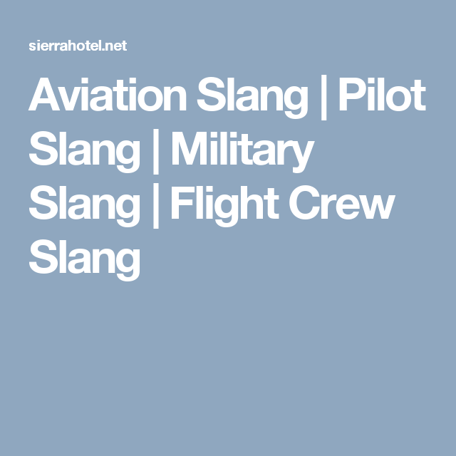 Aviation Slang Pilot Slang Military Slang Flight Crew Slang Aviation Pilot Military Slang