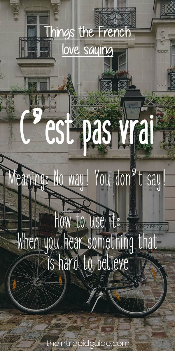 10 French Phrases the French Love Saying Revealed!                                                                                                                                                                                 More