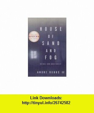 House Of Sand And Fog 9781402587290 Andre Dubus III Fontaine