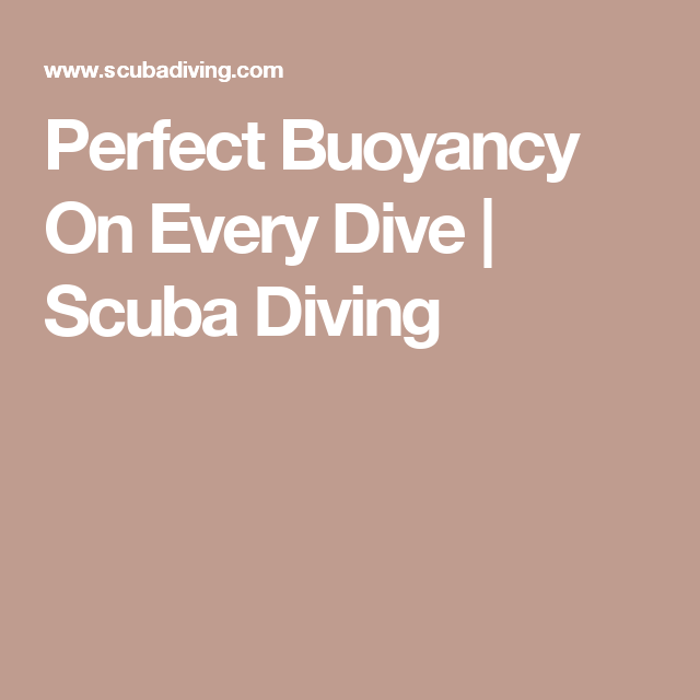 How To Achieve Perfect Buoyancy On Every Dive