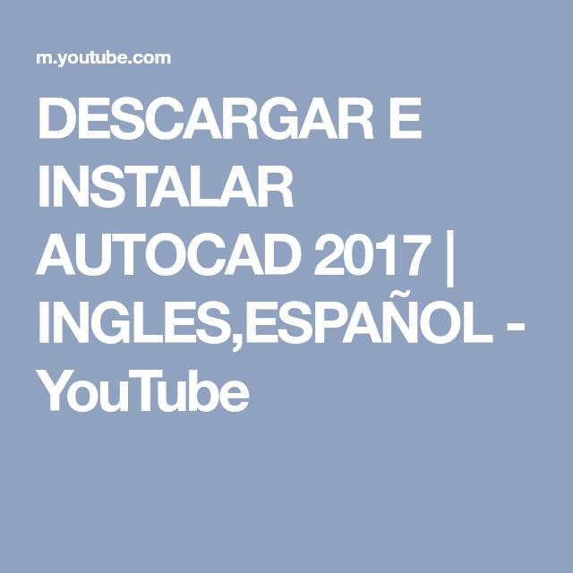 Descargar E Instalar Autocad 2017 Ingles Español Youtube Youtube Autocad
