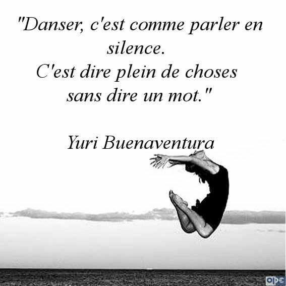 Danser c est comme parler en silence ''C est dire plein de choses sans dire  un mot.'' Yuri Buenaventura   Mots, Yuri, Buenaventura