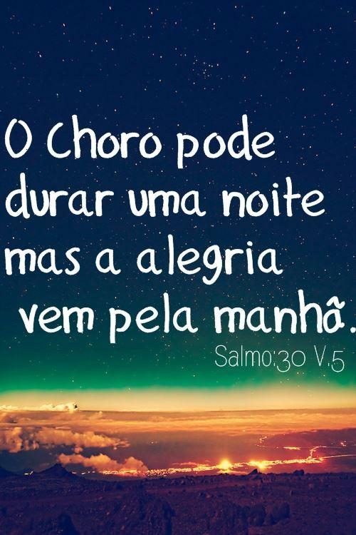 O Choro Pode Durar Uma Noite Mas A Alegria Vem Pela Manhã God