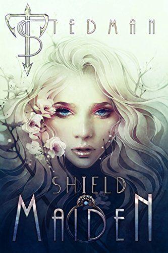 Shield Maiden (21st Century Sirens Book 3) by T Stedman