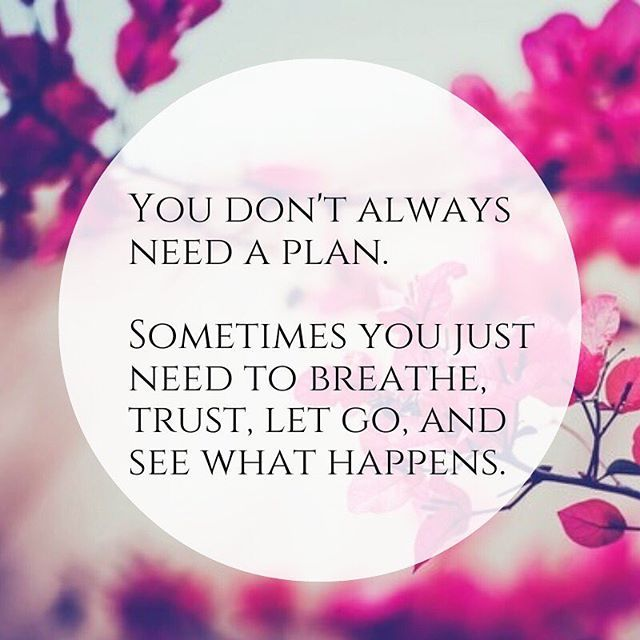 Let Go Trust Whats Meant To Be Will Be Quotes