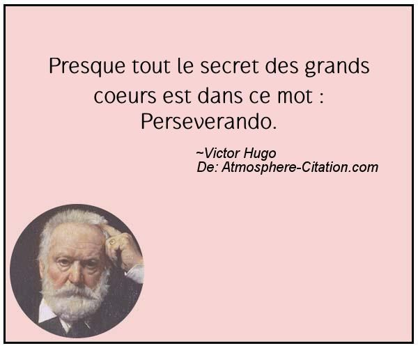 Presque tout le secret des grands coeurs est dans ce mot : Perseverando.  Trouvez encore plus de citations et de dictons sur: http://www.atmosphere-citation.com/populaires/presque-tout-le-secret-des-grands-coeurs-est-dans-ce-mot-perseverando.html?
