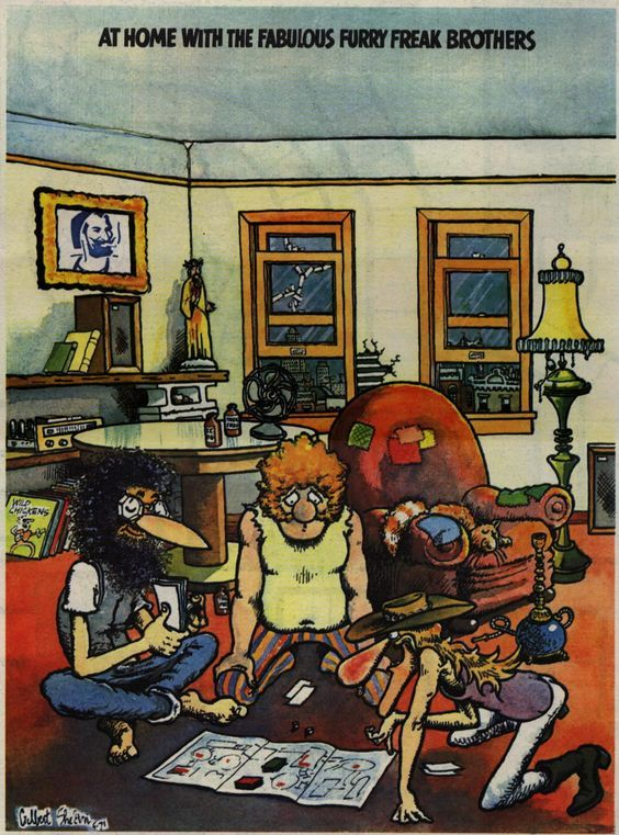 at home with the Fabulous Furry Freak Brothers. http//www