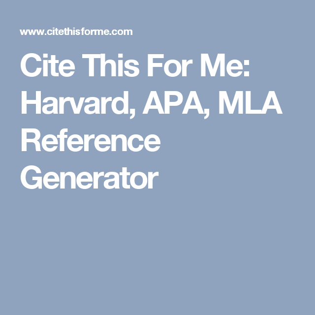 Cite This For Me Harvard Apa Mla Reference Generator
