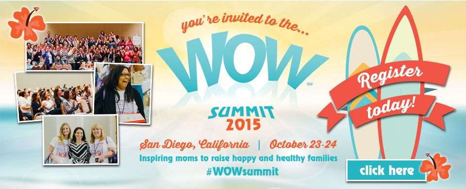 2015 WOW Summit | Moms Meet in San Diego! A not to be missed event for moms and anyone that cares for children. Driving message is to make healthier choices in the brands we bring into our home. Gift bags are valued at over $50 and when you use PROMO CODE Sign4Baby you save 50% on ticket purchase! Grab a mom friend and make a day of it!