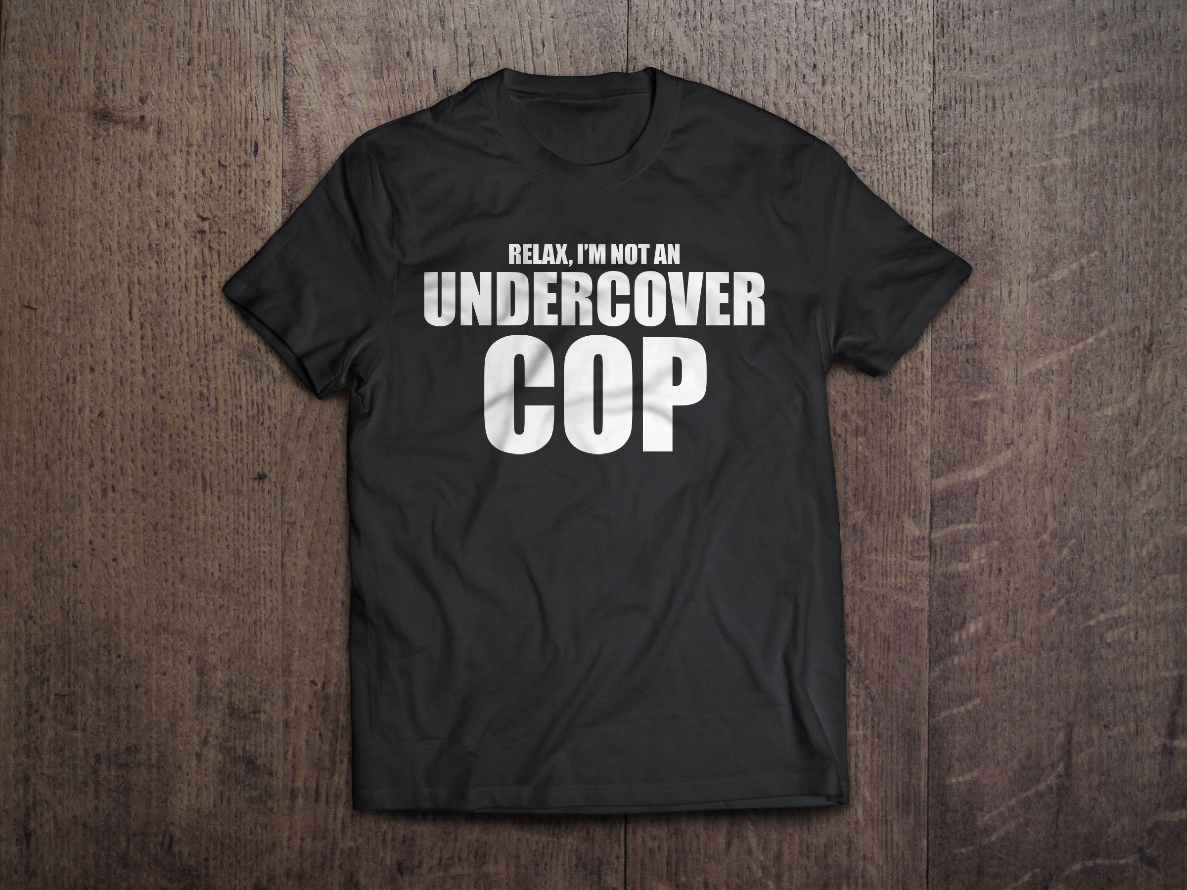 Relax, I'm Not an Undercover Cop