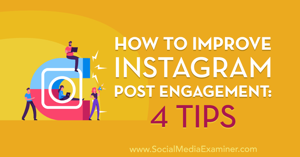 5 ways to improve your instagram marketing social media examiner How To Improve Instagram Post Engagement 4 Tips In 2020 Improve Instagram Instagram Posts Instagram And Snapchat