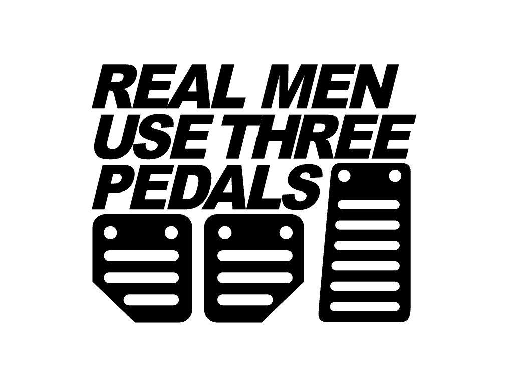 61b9cecf3 Real Men Use Three Pedals Decal | Manly Madness | Car stickers ...