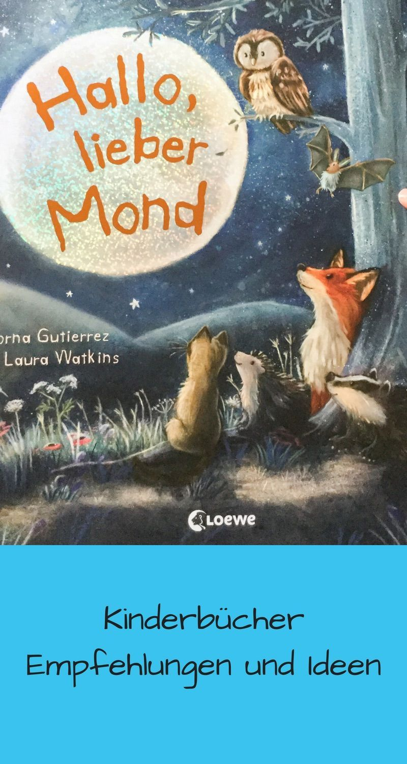 Hello dear moon our childrens book tip  book presentation  Our childrens book tip Hello dear moon from Loewe Verlag