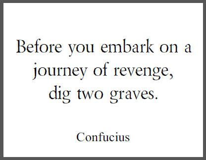 Before You Embark On A Journey Of Revenge Dig Two Graves Meaning Viral Quotes 2020