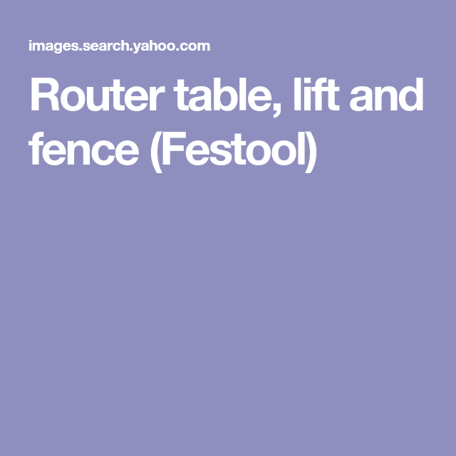 Router table lift and fence festool router table lift and fence festool greentooth Image collections