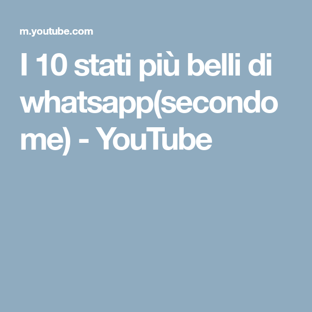 I 10 Stati Più Belli Di Whatsappsecondo Me Youtube Stati Whatsap