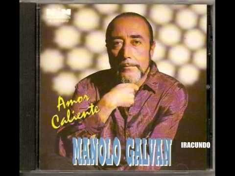 Recordando  a Manolo Galvan --Seleccion de Exitos.