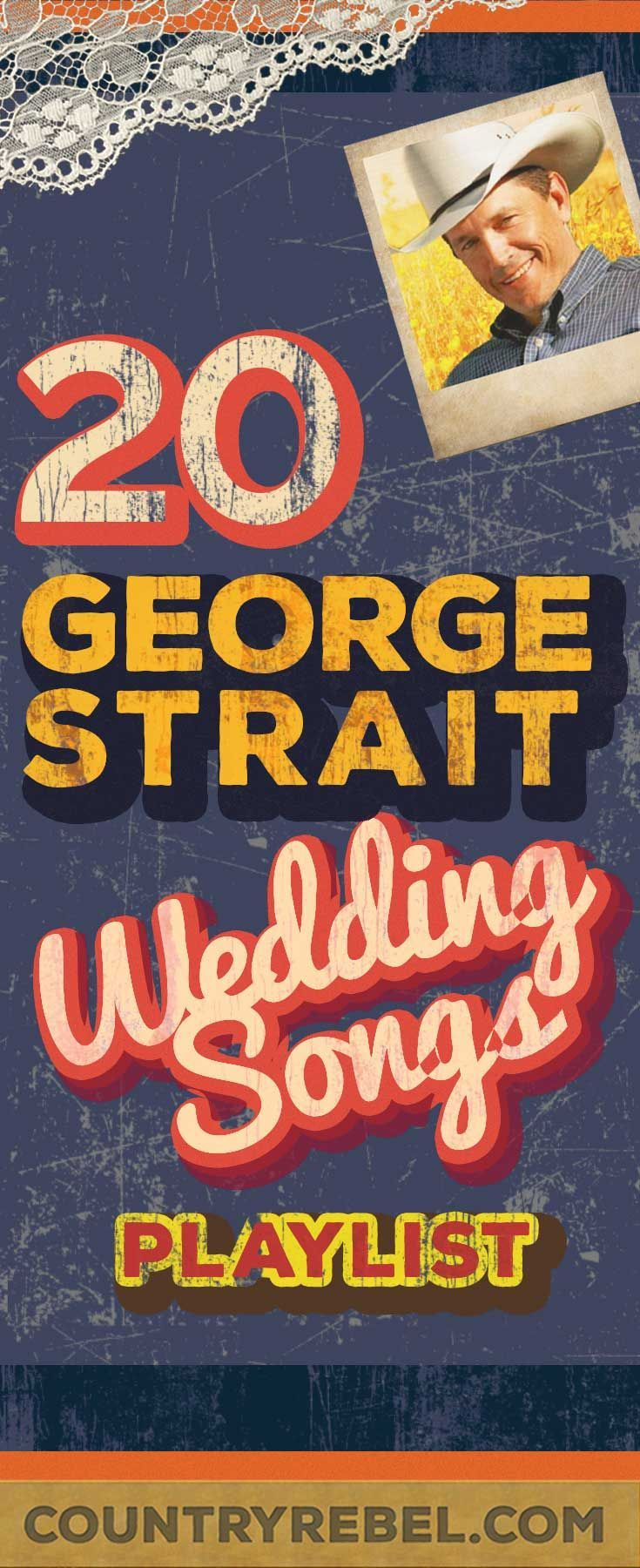 20 Swoon Worthy George Strait Wedding Songs Spotify Playlist Watch Country Wedding Songs Wedding Songs Love Songs Playlist