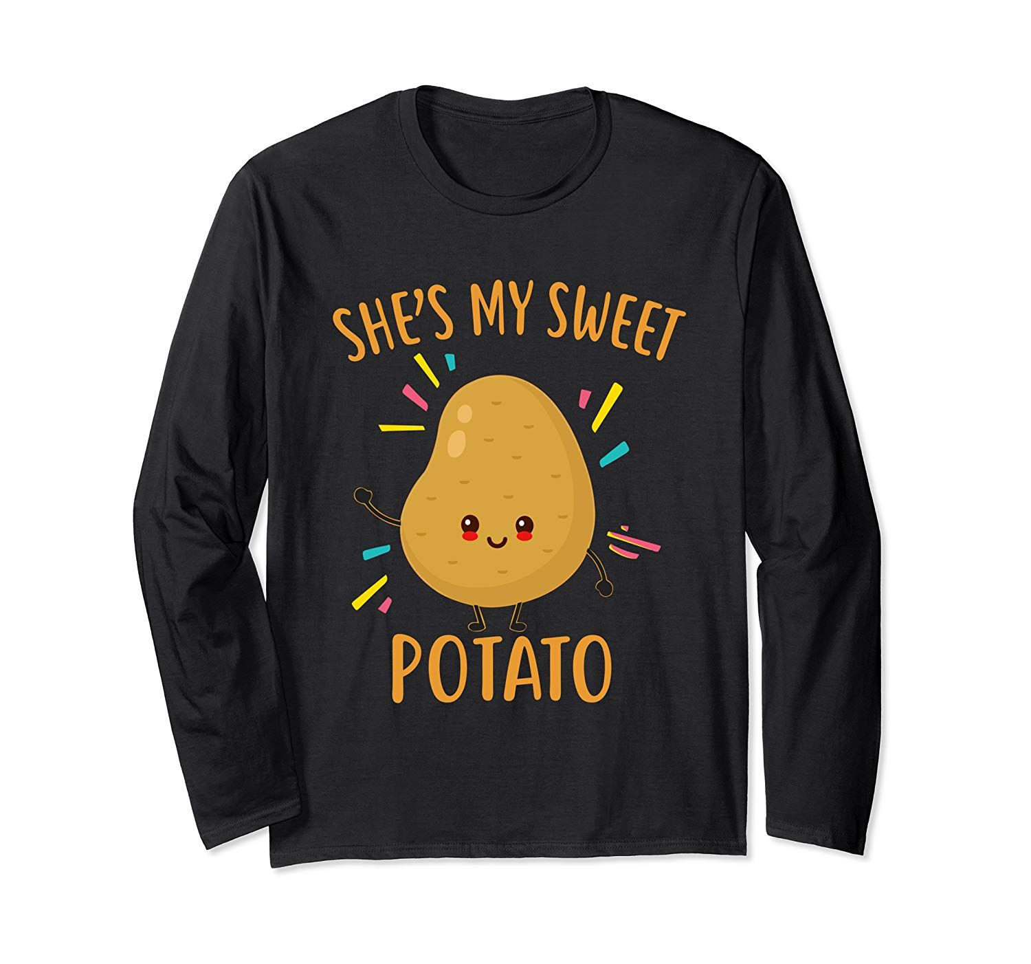 She's My Sweet Potato Couples Goals Thanksgiving Gifts Long Sleeve T-Shirt