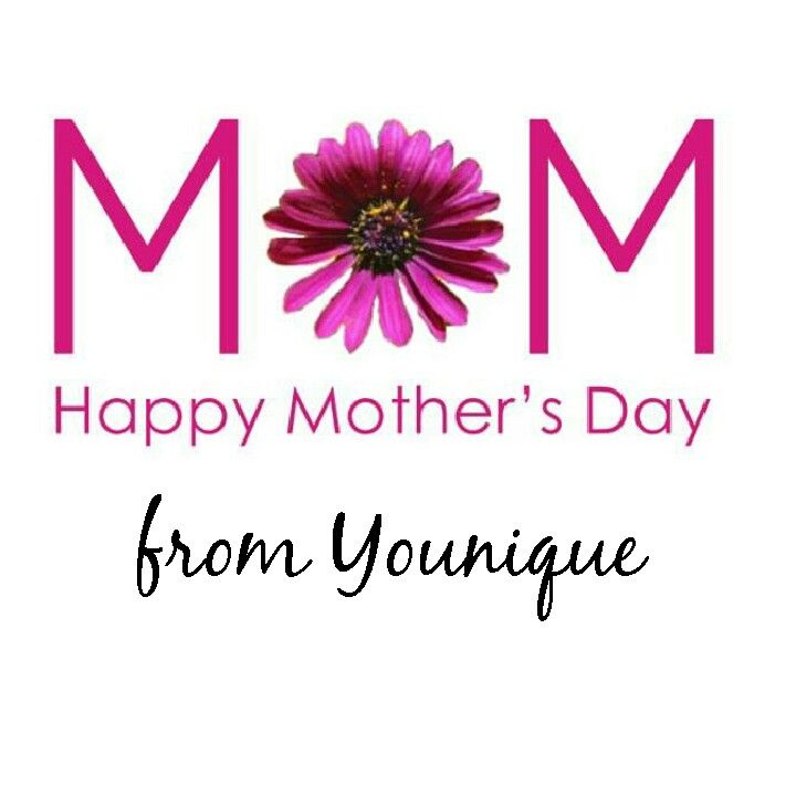 Pin By Ashley Canepa On A Younique You Mother Day Wishes Happy Mothers Day Images Happy Mother Day Quotes