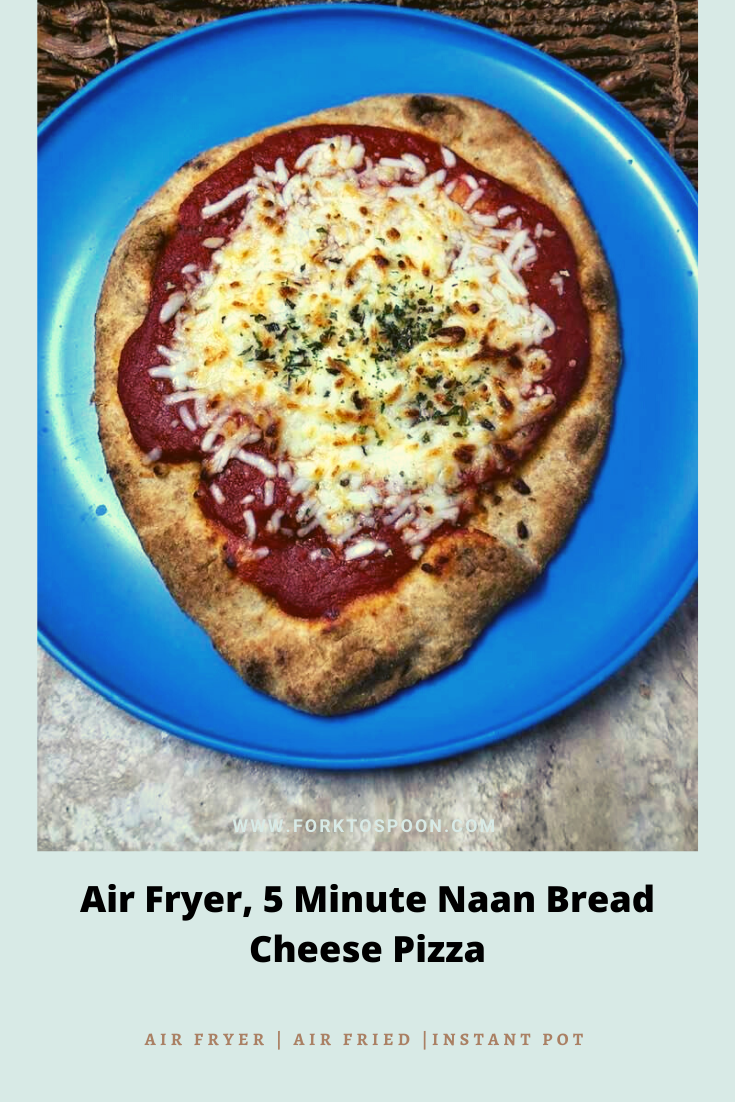 Air Fryer, 5 Minute Naan Bread Cheese Pizza Recipe in